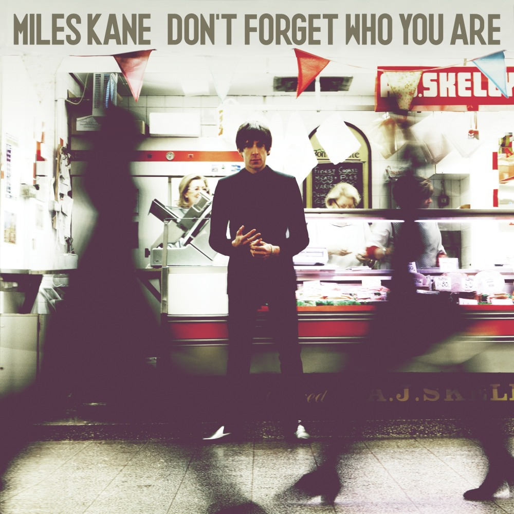MILES KANE ‎- DON'T FORGET WHO YOU ARE