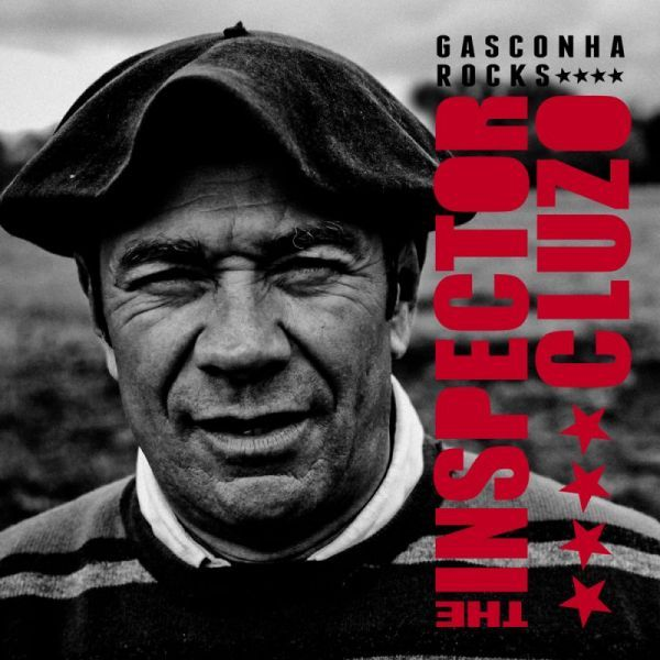 THE INSPECTOR CLUZO – GASCONHA ROCKS