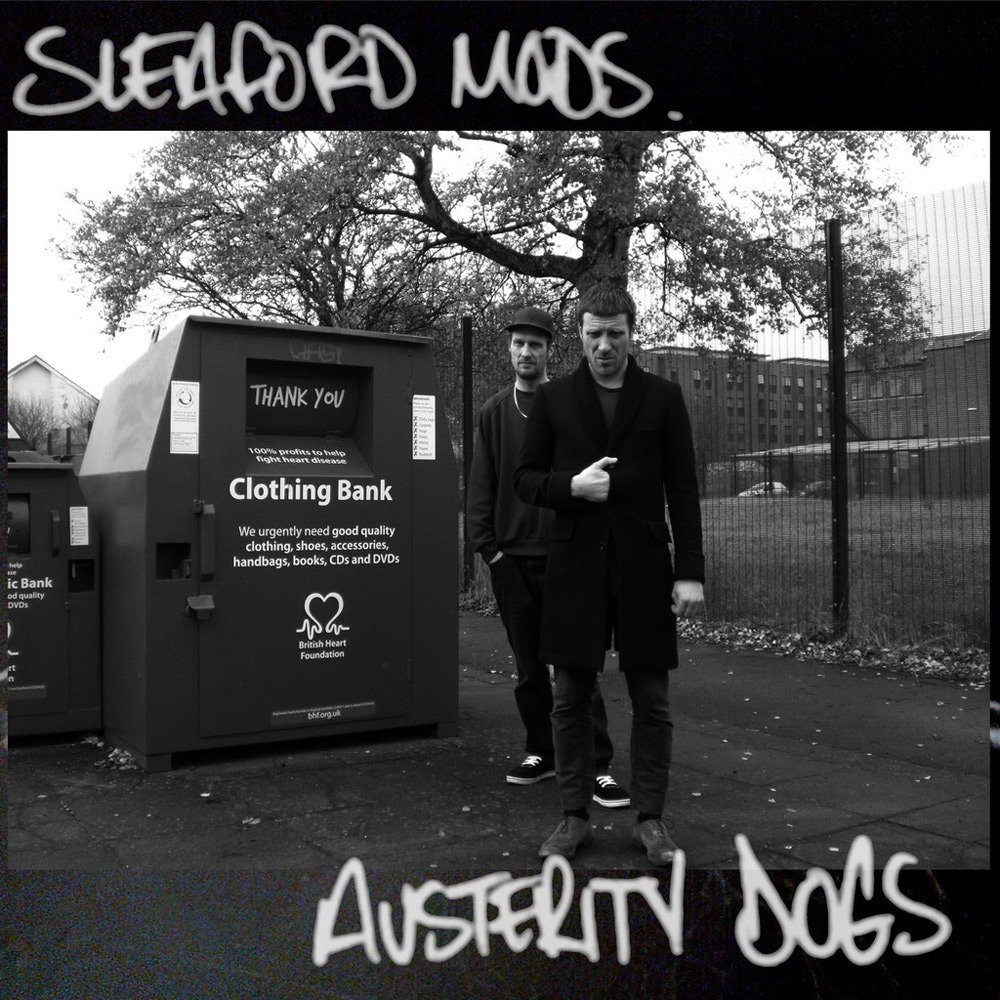 SLEAFORD MODS – AUSTERITY DOGS