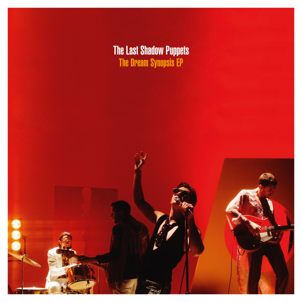 THE LAST SHADOW PUPPETS – THE DREAM SYNOPSIS (EP)
