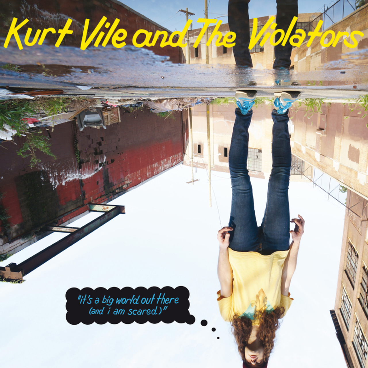 KURT VILE & THE VIOLATORS – IT'S A BIG WORLD OUT THERE (AND I AM SCARED) (EP)