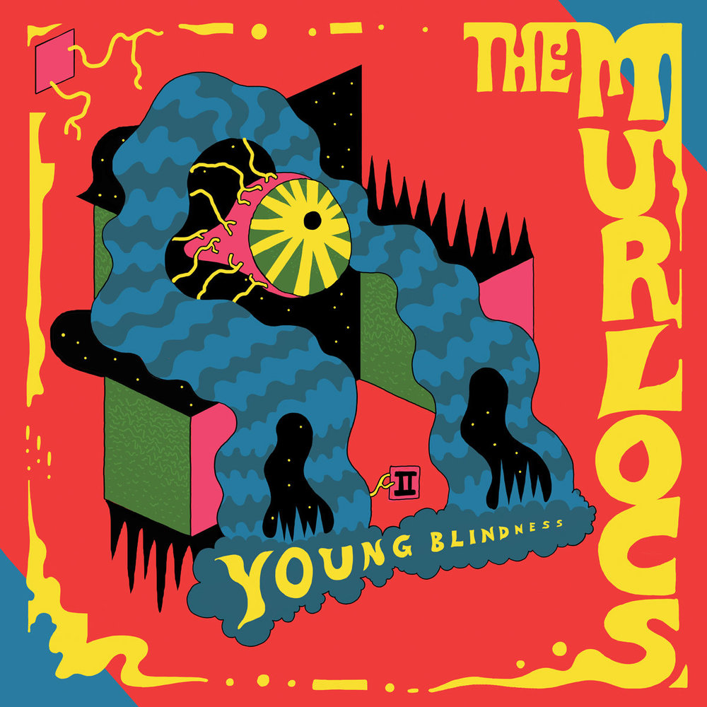 THE MURLOCS – YOUNG BLINDNESS