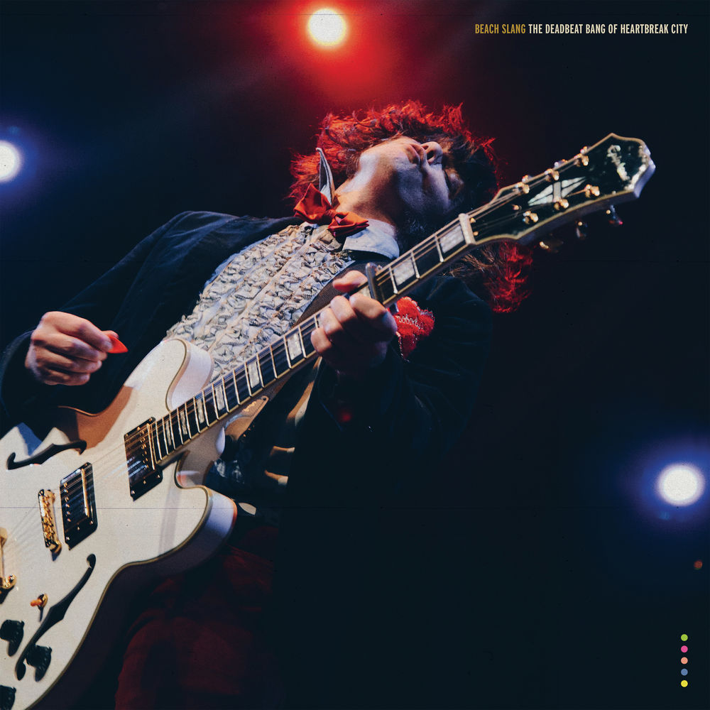 BEACH SLANG – THE DEADBEAT BANG OF HEARTBREAK CITY